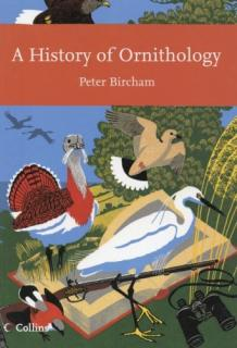 A History of Ornithology - Peter Bircham
