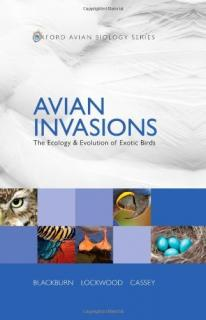 Avian Invasions: The Ecology and Evolution of Exotic Birds - Tim M. Blackburn
