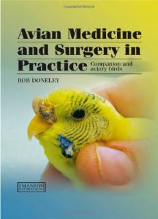 Avian Medicine and Surgery in Practice - Robert Doneley
