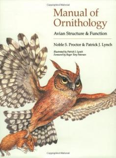 Manual of Ornithology: Avian Structure and Function - Noble S. Proctor