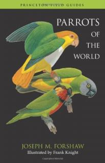 Parrots of the World - Joseph Michael Forshaw